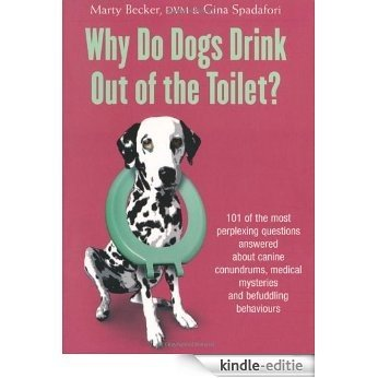 Why Do Dogs Drink Out Of The Toilet? (English Edition) [Kindle-editie]