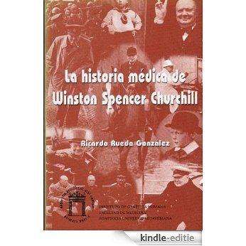 La historia médica de Winston Spencer Churchill (Spanish Edition) [Kindle-editie]