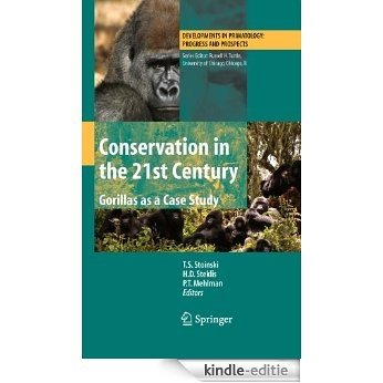 Conservation in the 21st Century: Gorillas as a Case Study (Developments in Primatology: Progress and Prospects) [Kindle-editie]