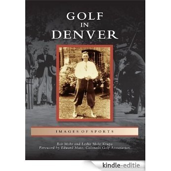 Golf in Denver (Images of Sports) (English Edition) [Kindle-editie]