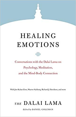 Healing Emotions: Conversations with the Dalai Lama on Psychology, Meditation, and the Mind-Body Connection