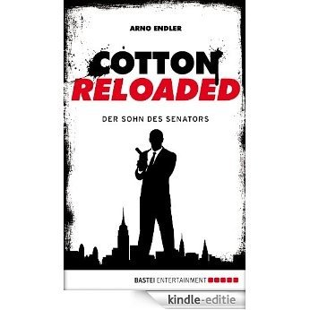 Cotton Reloaded - 18: Der Sohn des Senators [Kindle-editie]