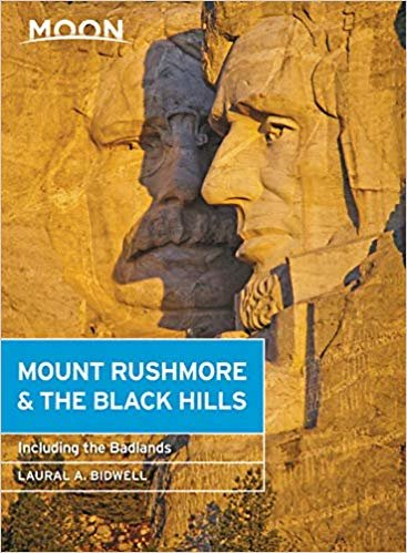 Moon Mount Rushmore & the Black Hills (Fourth Edition): With the Badlands (Moon Travel Guides)
