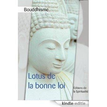Bouddhisme, Lotus de la bonne loi [Kindle-editie]