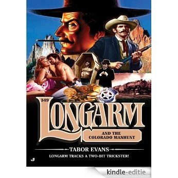 Longarm 349: Longarm and the Colorado Manhunt [Kindle-editie]