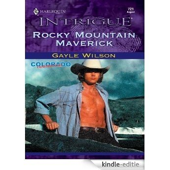Rocky Mountain Maverick (Colorado Confidential) [Kindle-editie]
