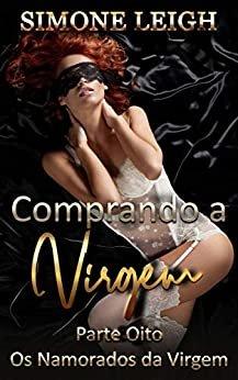 O Dia dos Namorados da Virgem: Uma aventura erótica e romance BDSM Menage (Comprando a Virgem Livro 8)