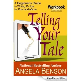 Telling Your Tale Workbook: A Beginner's Guide to Writing Fiction for Print and eBook (English Edition) [Kindle-editie]