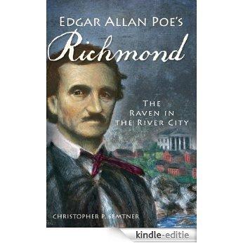 Edgar Allan Poe's Richmond: The Raven in the River City (English Edition) [Kindle-editie]