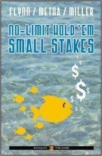 No limit hold'em small stakes. Ediz. italiana (Poker)