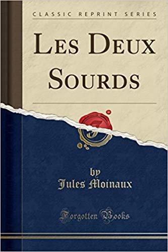Les Deux Sourds (Classic Reprint)