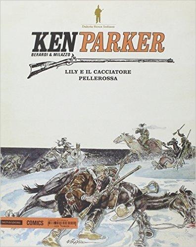 Lily e il cacciatore-Pellerossa. Ken Parker: 13