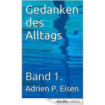Gedanken des Alltags: Band 1. (German Edition) [Kindle-editie]