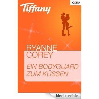 Ein Bodyguard zum Küssen (Tiffany) [Kindle-editie]