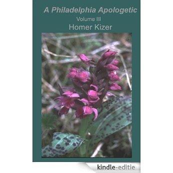A Philadelphia Apologetic : Volume III (English Edition) [Kindle-editie]