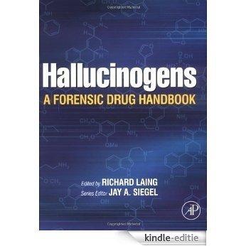 Hallucinogens: A Forensic Drug Handbook (Forensic Drug Handbook Series) [Kindle-editie]