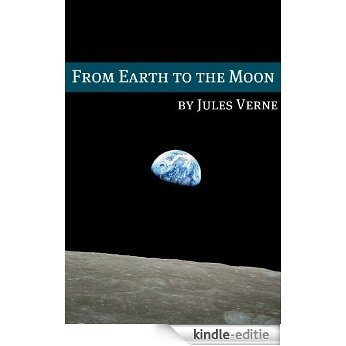 From the Earth to the Moon (Annotated with Biography of Verne and Plot Analysis) (English Edition) [Kindle-editie]