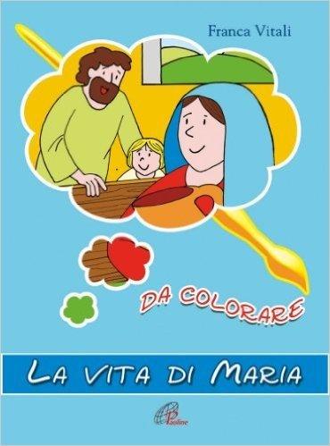 La vita di Maria da colorare