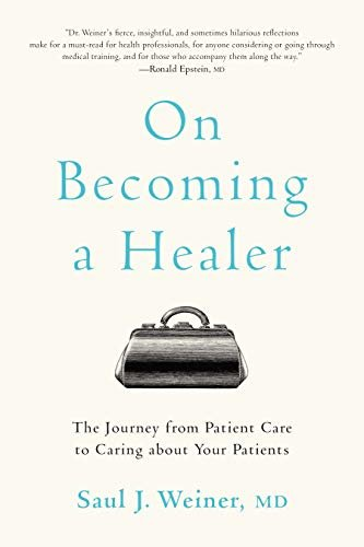 On Becoming a Healer: The Journey from Patient Care to Caring about Your Patients (English Edition)