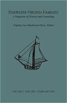 Tidewater Virginia Families: A Magazine of History and Genealogy, Volume 2, May 1993-Feb 1994