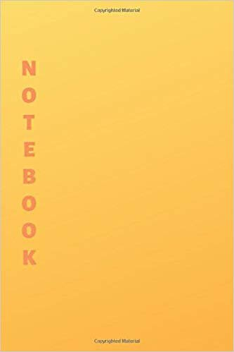 Notebook: Yellow & Orange Lined Notebook & Journal for Writing (110 pages, College Ruled, 6 x 9 inches, Matte, Colorful Cover) || Classic Notebooks