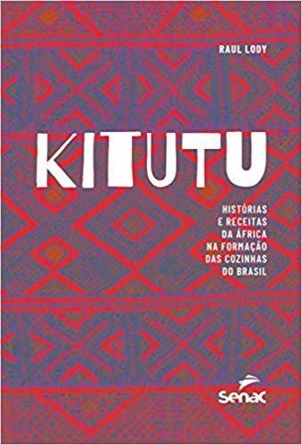 Kitutu: histórias e receitas da África na formação das cozinhas do Brasil
