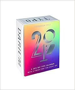 Typodarium 2017: The Daily Dose of Typography. Tagesabreißkalender mit 365 frischen Fonts von 263 Designern aus 30 Ländern und allen Feiertagen dieser Länder