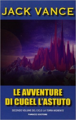 Le avventure di Cugel l'astuto. La terra morente: 2