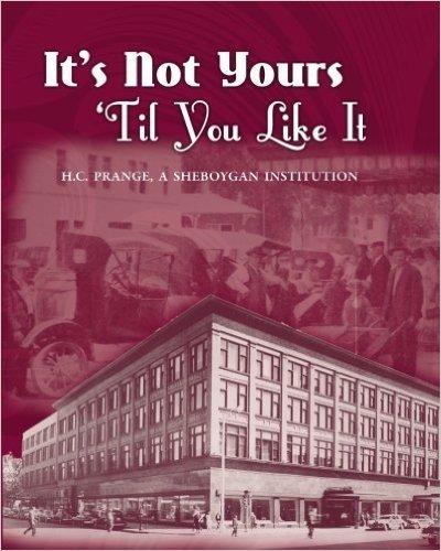 It's Not Yours Til You Like It: H.C. Prange Company, a Sheboygan Institution