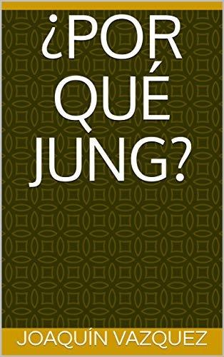 ¿Por qué Jung? (Spanish Edition)
