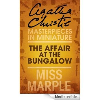 The Affair at the Bungalow: A Miss Marple Short Story [Kindle-editie]