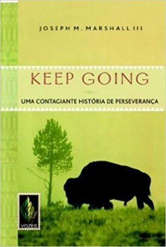 Keep Going. Uma Contagiante História de Perseverança