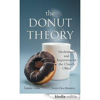 The Donut Theory : Meditations and Inspiration for the Church Office (English Edition) [Kindle-editie]