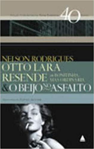 Otto Lara Resende Ou Bonitinha, Mas Ordinária E O Beijo No Asfalto - Coleção 40 Anos , 40 Livros
