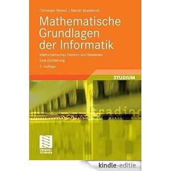Mathematische Grundlagen der Informatik: Mathematisches Denken und Beweisen. Eine Einführung (XLeitfäden der Informatik) [Print Replica] [Kindle-editie]