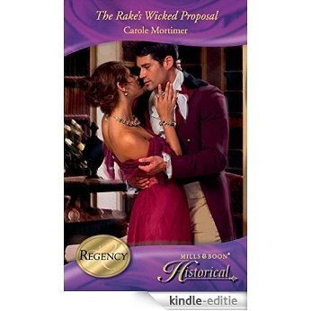 The Rake's Wicked Proposal (Mills & Boon Historical) (The Notorious St Claires, Book 2) [Kindle-editie]