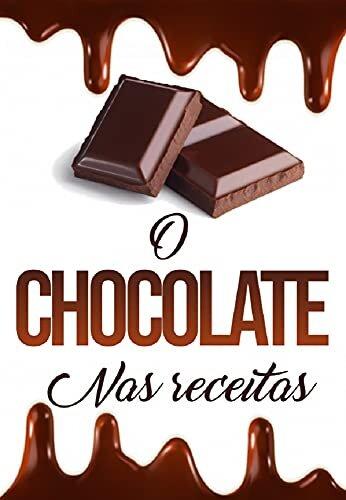 O CHOCOLATE NAS RECEITAS