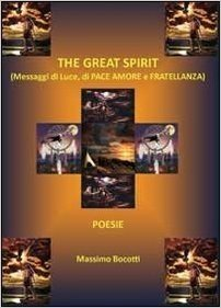 The great spirit. Messaggi di luce, di pace, amore e fratellanza