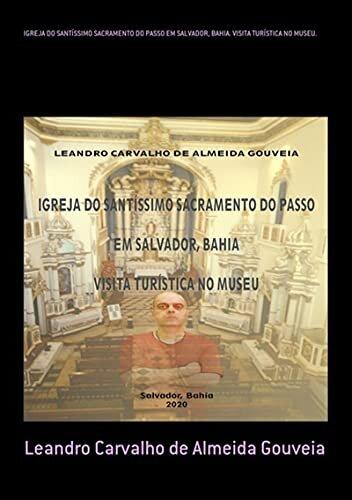 Igreja Do Santíssimo Sacramento Do Passo Em Salvador, Bahia. Visita Turística No Museu.
