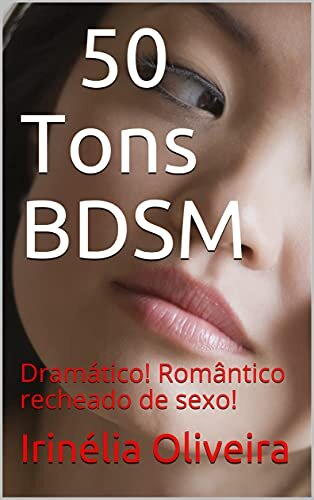 50 Tons BDSM: Dramático! Romântico recheado de sexo!