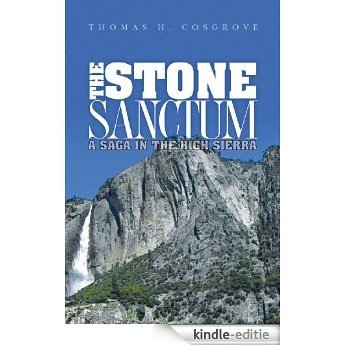 The Stone Sanctum A Saga in the High Sierra (English Edition) [Kindle-editie]