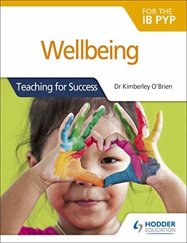 Wellbeing for the IB PYP: Teaching for Success (English Edition)
