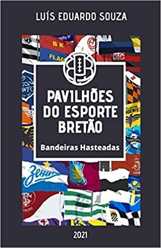 PAVILHÕES DO ESPORTE BRETÃO: Bandeiras Hasteadas