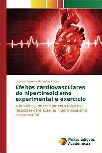 Efeitos Cardiovasculares Do Hipertireoidismo Experimental E Exercicio