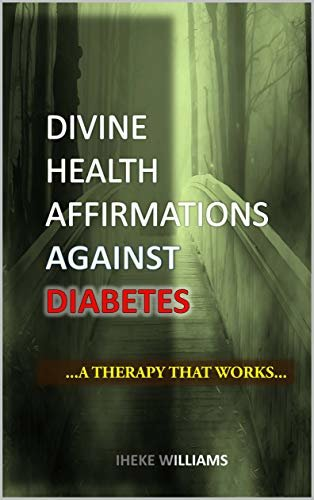 DIVINE HEALTH AFFIRMATIONS AGAINST DIABETES: ...A THERAPY THAT WORKS... (English Edition)