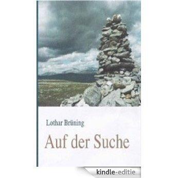 Auf der Suche (German Edition) [Kindle-editie]