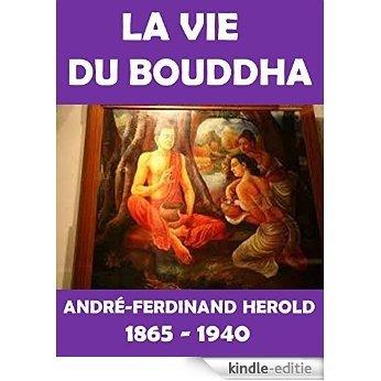 La Vie Du Bouddha : André-Ferdinand Herold (French Edition) [Kindle-editie]