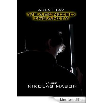 Agent 147: Weaponized Insanity (English Edition) [Kindle-editie]