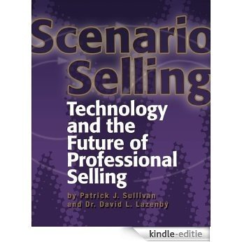 Scenario Selling: Technology and the Future of Professional Selling [Kindle-editie]