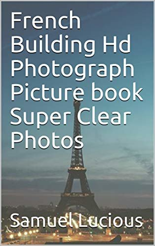 French Building Hd Photograph Picture book Super Clear Photos (English Edition)